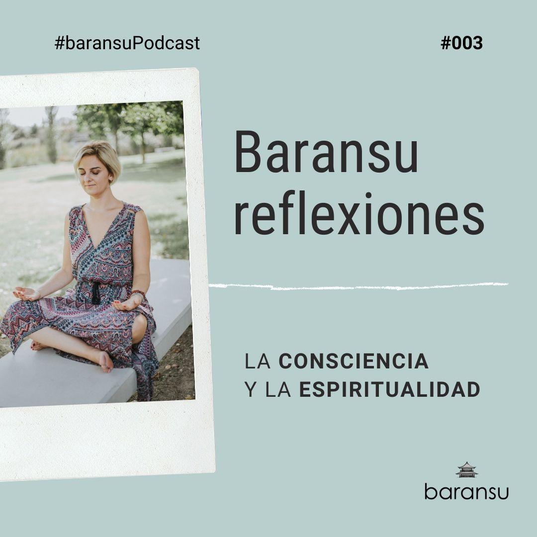 baransupodcast-003-consciencia